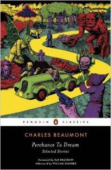 Perchance to Dream by Charles Beaumont, William Shatner, Ray Bradbury