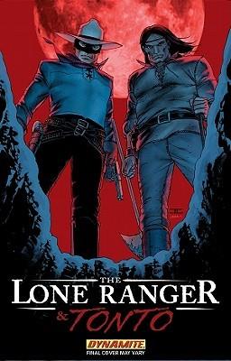 The Lone Ranger & Tonto by Jon Abrams, Brett Matthews, Esteve Polls, Sergio Cariello, Mario Guevara, Neil Turitz, Vatche Mavlian