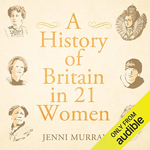 A History of Britain in 21 Women by Jenni Murray
