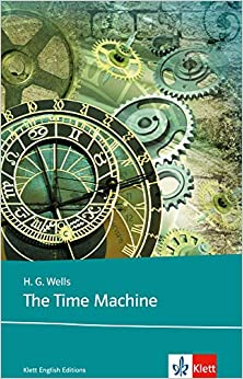 The Time Machine by Werner Sedlak, H.G. Wells