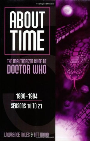 About Time 5: The Unauthorized Guide to Doctor Who by Lawrence Miles, Tat Wood