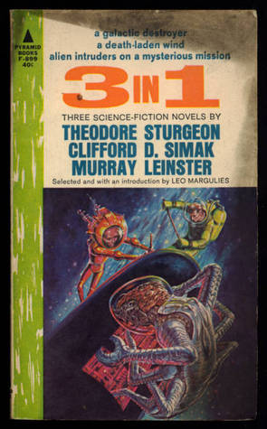 3 in 1 by Murray Leinster, Theodore Sturgeon, Clifford D. Simak, Leo Margulies
