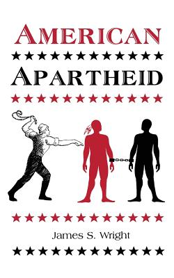 American Apartheid by James Wright