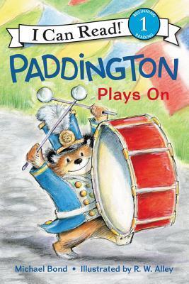 Paddington Plays On by Michael Bond, R.W. Alley