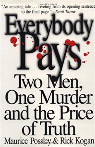 Everybody Pays by Rick Kogan, Maurice Possley