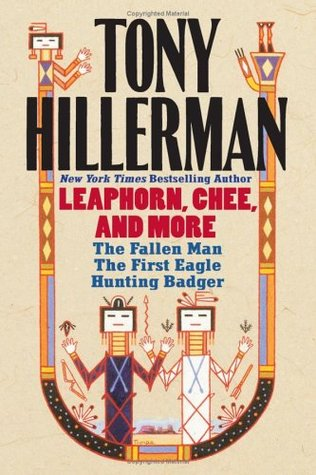 Leaphorn, Chee, and More: The Fallen Man / The First Eagle / Hunting Badger by Tony Hillerman