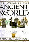 The Atlas of the Ancient World: Charting the Great Civilizations of the Past by Mrs. Oliphant