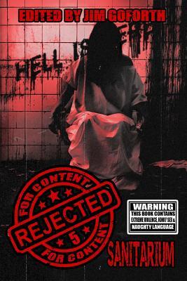 Rejected for Content 5: Sanitarium by Essel Pratt, David Sgalambro, Toneye Eyenot