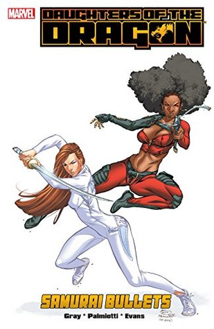 Daughters Of The Dragon: Samurai Bullets (Daughters Of The Dragon (2006)) by Khari Evans, Jimmy Palmiotti, Justin Gray
