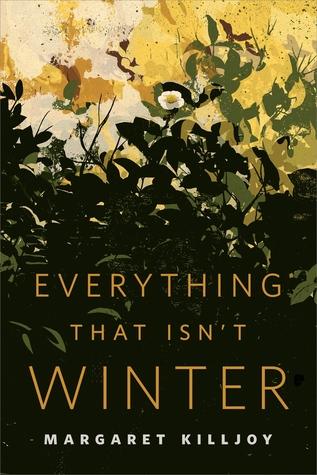 Everything That Isn't Winter by Margaret Killjoy