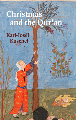 Christmas and the Qur'an by Karl-Josef Kuschel