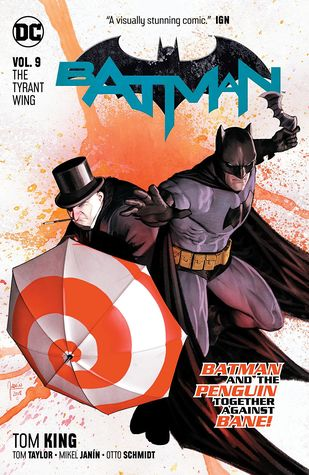 Batman, Volume 9: The Tyrant Wing by Tom King, Otto Schmidt, Mikel Janín