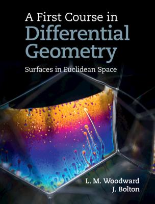 A First Course in Differential Geometry by John Bolton, Lyndon Woodward