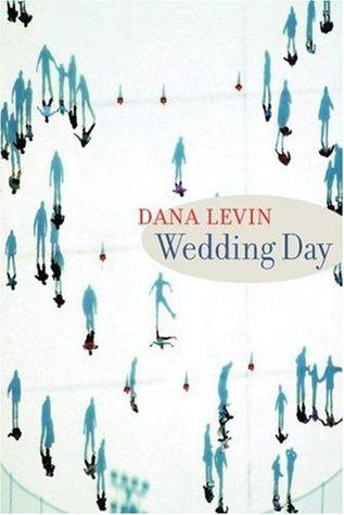 Wedding Day by Dana Levin
