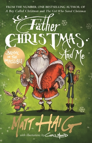 Father Christmas and Me by Chris Mould, Matt Haig