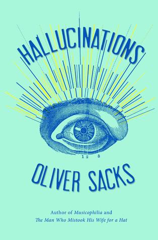 Hallucinations by Oliver Sacks