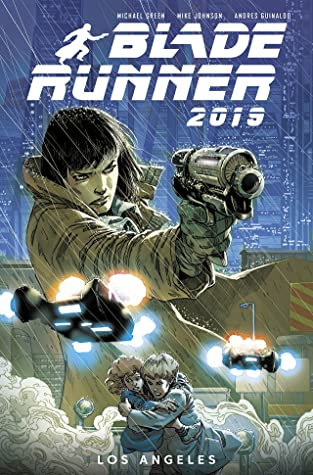 Blade Runner 2019, Vol. 1: Los Angeles by Michael Green, Andres Guinaldo, Mike Johnson
