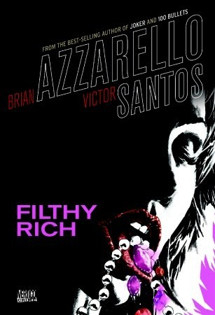 Filthy Rich by Víctor Santos, Brian Azzarello