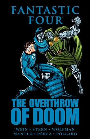 Fantastic Four: The Overthrow of Doom by Roger Slifer, George Pérez, Len Wein, Marv Wolfman, Keith Pollard, Bill Mantlo