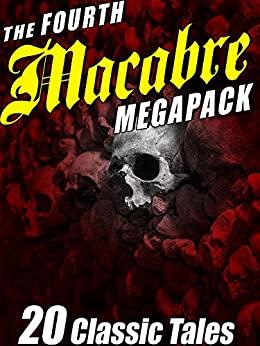 The Fourth Macabre Megapack® by Wildside Press, Ray Faraday Nelson, George T. Wetzel, J.N. Williamson, Richard Wilson, Frank Belknap Long