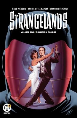 Strangelands Vol 2 by Magdalene Visaggio, Darcie Little Badger