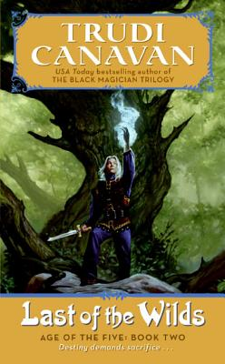 Last of the Wilds: Age of the Five Trilogy Book 2 by Trudi Canavan
