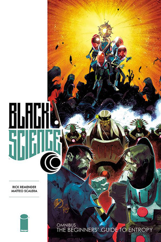Black Science, Book One: The Beginners' Guide to Entropy by Moreno Dinisio, Matteo Scalera, Dean White, Rick Remender