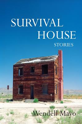 Survival House by Wendell Mayo