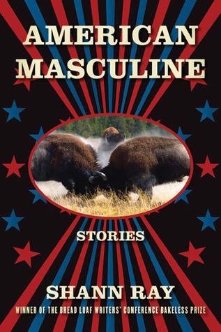 American Masculine by Shann Ray