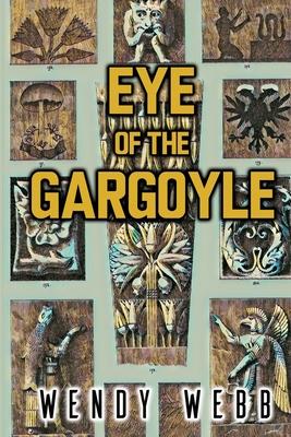 Eye of the Gargoyle by Wendy Webb