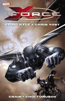 X-Force by Craig Kyle & Chris Yost: The Complete Collection, Volume 1 by Craig Kyle, Cory Petit, Sonia Oback, Jason Aaron, Mike Choi, Clayton Crain, Christopher Yost, Charlie Huston, Jefte Palo, Alina Urusov