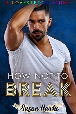 How Not to Break by Susan Hawke