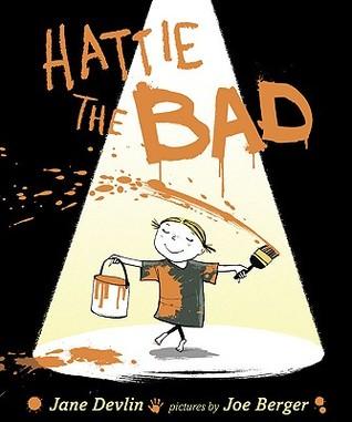 Hattie the Bad by Joe Berger, Jane Devlin