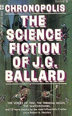 Chronopolis: The Science Fiction of J. G. Ballard by J.G. Ballard