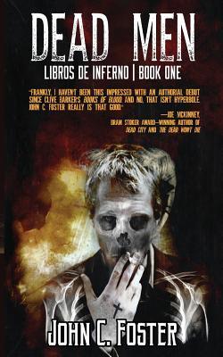 Dead Men (Libros de Inferno: Book I) by John C. Foster