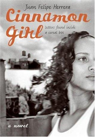 Cinnamon Girl: letters found inside a cereal box by Juan Felipe Herrera