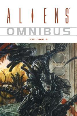 Aliens Omnibus, Vol. 6 by Mark Schultz, Chuck Dixon, Eduardo Risso, Doug Wheatley, Gene Colan, Jay Stephens, Ian Edginton