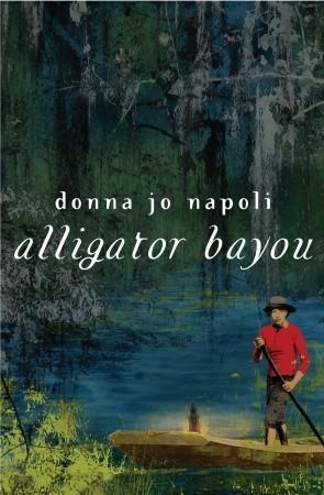 Alligator Bayou by Donna Jo Napoli