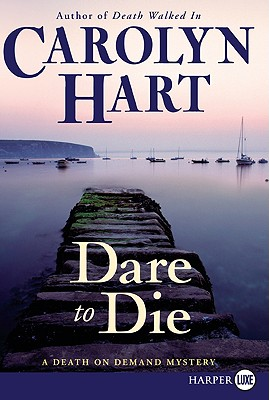 Dare to Die: A Death on Demand Mystery by Carolyn Hart