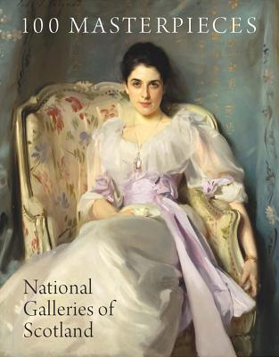 100 Masterpieces from the National Galleries of Scotland by John Leighton