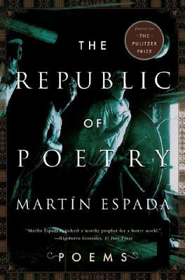 The Republic of Poetry: Poems by Martín Espada