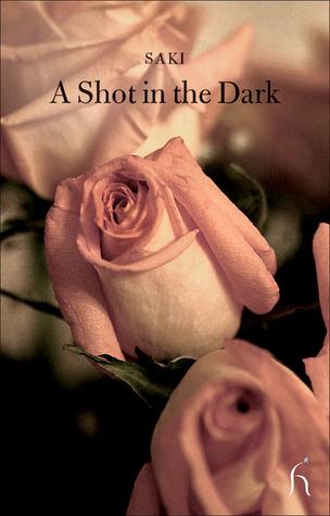 A Shot in the Dark by Adam Newell, Jeremy Dyson, Saki