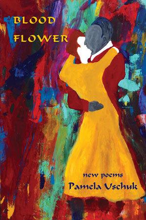 Blood Flower by Pamela Uschuk
