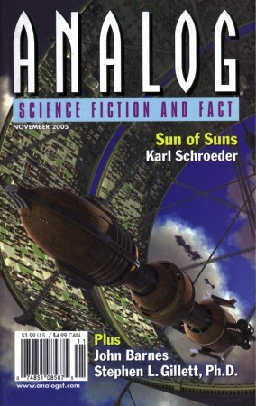 Analog Science Fiction and Fact, 2005 November by Stanley Schmidt, Richard Foss, John Barnes, Karl Schroeder, Stephen L. Gillett, Richard A. Lovett, Jeffery D. Kooistra, Thomas R. Dulski