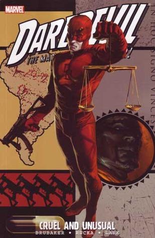 Daredevil, Volume 18: Cruel & Unusual by Matt Hollingsworth, Ed Brubaker, Chris Eliopoulous, Paul Azaceta, Stefano Gaudiano, Greg Rucka, Michael Lark, Marko Djurdjevic