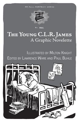 The Young C.L.R. James: A Graphic Novelette by