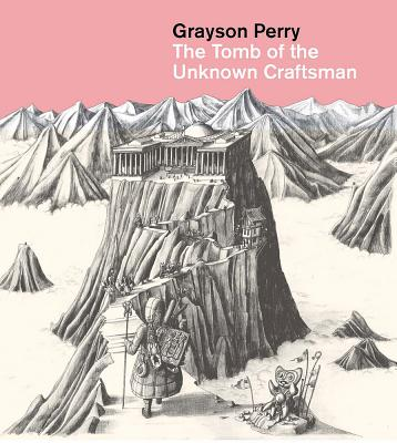 Grayson Perry: The Tomb of the Unknown Craftsman by Grayson Perry