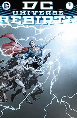 DC Universe: Rebirth #1 by Gary Frank, Matt Santorelli, Geoff Johns, Phil Jimenez, Joe Prado, Ivan Reis, Ethan Van Sciver