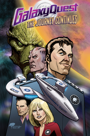 Galaxy Quest: The Journey Continues by Roger Robinson, Nacho Arranz, Erik Burnham