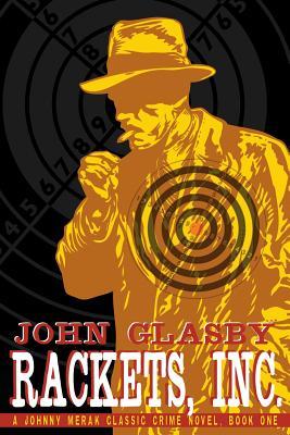 Rackets, Inc.: A Johnny Merak Classic Crime Novel, Book One by John Glasby